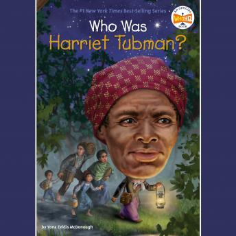Who Was Harriet Tubman?, Yona Zeldis Mcdonough