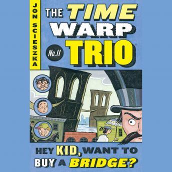 Hey Kid, Want to Buy a Bridge? #11