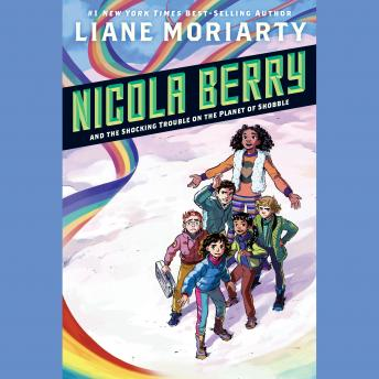 Nicola Berry and the Shocking Trouble on the Planet of Shobble #2, Liane Moriarty