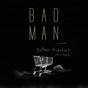 Bad Man: A Novel