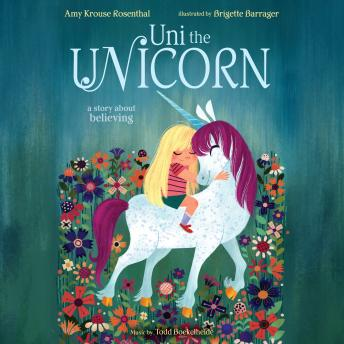 Uni the Unicorn, Amy Krouse Rosenthal