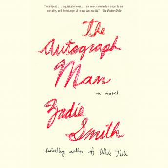 Download Autograph Man: A Novel by Zadie Smith