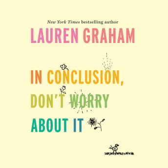 Download In Conclusion, Don't Worry About It by Lauren Graham