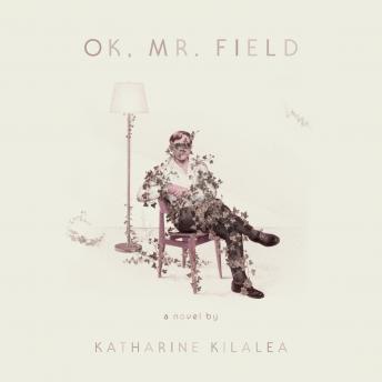 OK, Mr. Field: A Novel