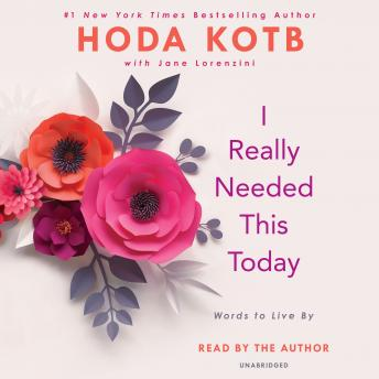 Download I Really Needed This Today: Words to Live By by Hoda Kotb