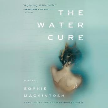 Download Water Cure: A Novel by Sophie Mackintosh