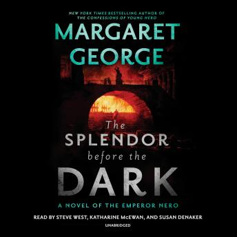 The Splendor Before the Dark: A Novel of the Emperor Nero