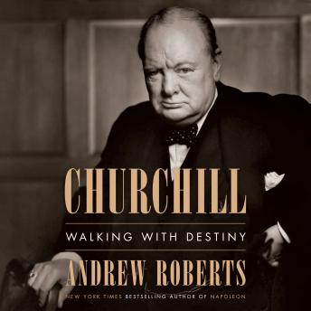 Churchill: Walking with Destiny Audiobook Free Download Online