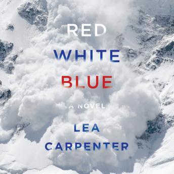 Red, White, Blue: A novel