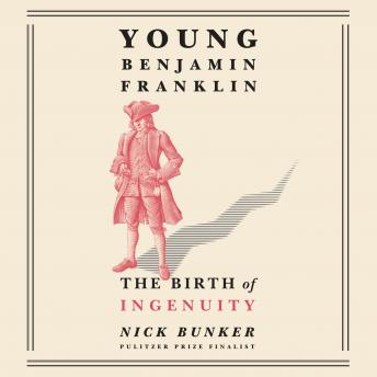 Download Young Benjamin Franklin: The Birth of Ingenuity by Nick Bunker