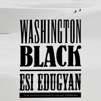 Washington Black: A novel Audiobook Free Download Online