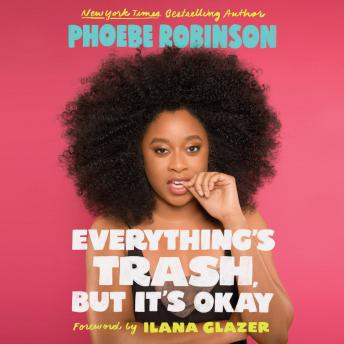 Download Everything's Trash, But It's Okay by Phoebe Robinson