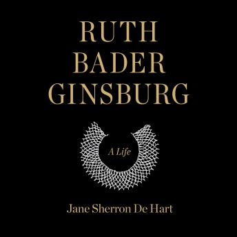Download Ruth Bader Ginsburg: A Life by Jane Sherron De Hart