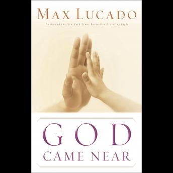 God Came Near: God's Perfect Gift, Max Lucado