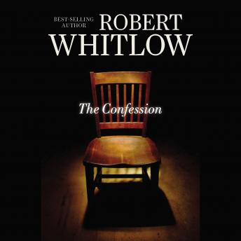 Confession, Robert Whitlow