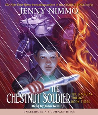The Magician Trilogy Book Three: The Chestnut Soldier