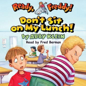 Ready Freddy: Don't Sit on My Lunch, Abby Klein