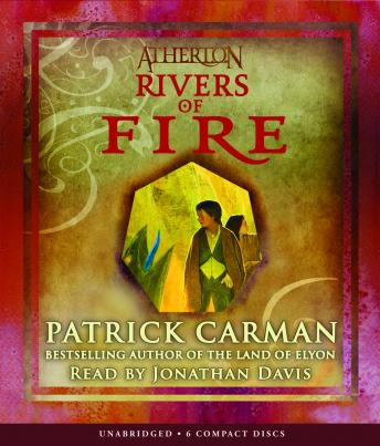Atherton: Rivers of Fire, Patrick Carman