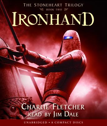Stoneheart Trilogy Book Two: Ironhand, Charlie Fletcher
