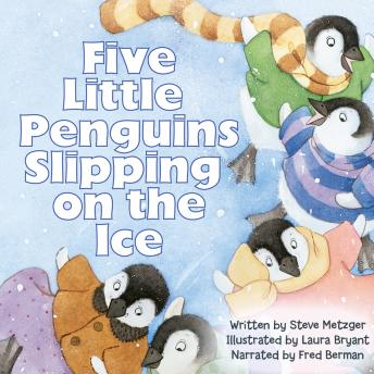 Five Little Penguins Slipping on the Ice, Steve Metzger