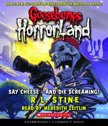 Goosebumps HorrorLand #8: Say Cheese—And Die Screaming!, R. L. Stine
