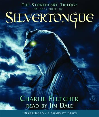 Stoneheart Trilogy Book Three: Silvertongue, Charlie Fletcher