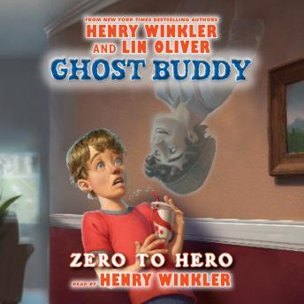 Ghost Buddy: Zero to Hero, Lin Oliver, Henry Winkler