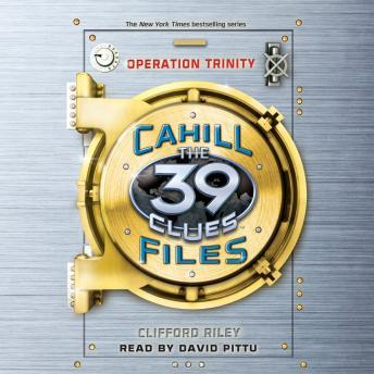 39 Clues: The Cahill Files: Operation Trinity, Clifford Riley