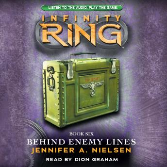 Infinity Ring #6: Behind Enemy Lines, Jennifer A. Nielsen