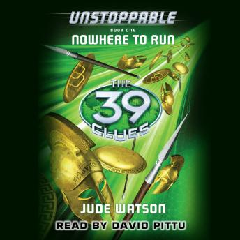 39 Clues: Unstoppable, Book One: Nowhere to Run, Jude Watson