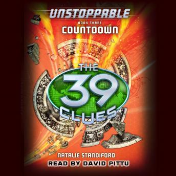 39 Clues: Unstoppable, Book 3: Countdown, Natalie Standiford