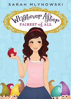 Whatever After Book #1: Fairest of All, Sarah Mlynowski