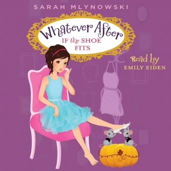 Download Whatever After Book #2: If the Shoe Fits by Sarah Mlynowski