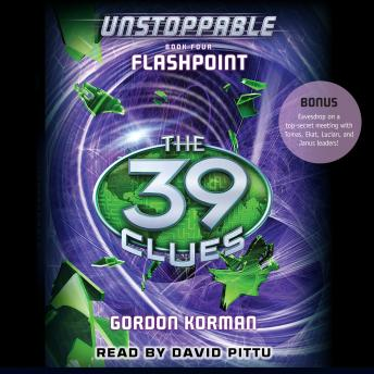 39 Clues: Unstoppable Book 4: Flashpoint, Gordon Korman