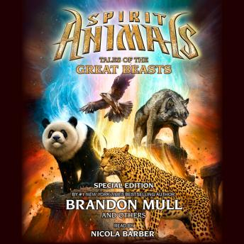 Spirit Animals: Special Edition: Tales of the Great Beasts, Brandon Mull