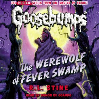 Classic Goosebumps: The Werewolf of Fever Swamp, R. L. Stine