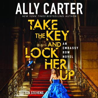 Take the Key and Lock Her Up, Ally Carter