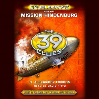 The 39 Clues: Doublecross, Book 2: Mission Hindenburg