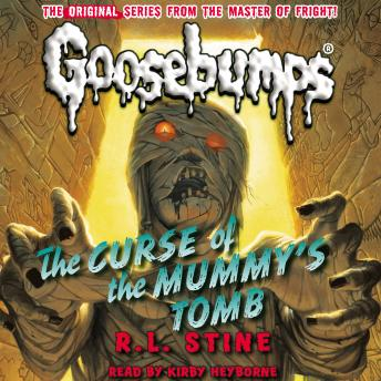 Classic Goosebumps: The Curse of the Mummy's Tomb, R. L. Stine