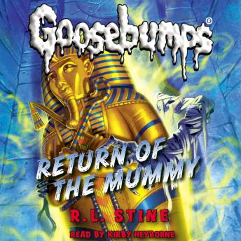 Classic Goosebumps: Return of the Mummy