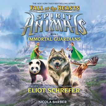 Spirit Animals: Fall of the Beasts, Book 1: Immortal Guardians