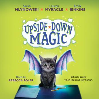 Upside-Down Magic #1, Emily Jenkins, Lauren Myracle, Sarah Mlynowski