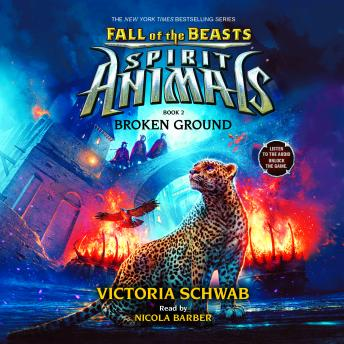 Spirit Animals: Fall of the Beasts, Book #2: Broken Ground