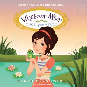 Whatever After #8: Once Upon a Frog