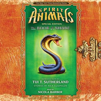 Spirit Animals: Special Edition: The Book of Shane, Nick Eliopulos