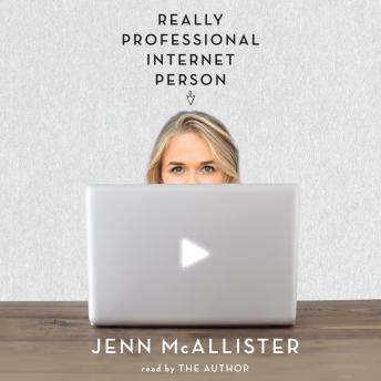 Really Professional Internet Person, Jenn McAllister