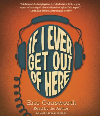 If I Ever Get Out of Here, Eric Gansworth