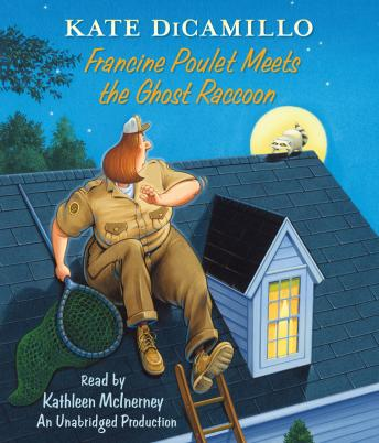 Francine Poulet Meets the Ghost Raccoon: Tales from Deckawoo Drive, Volume 2, Kate DiCamillo