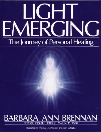 Light Emerging: The Journey of Personal Healing, Barbara Ann Brennan