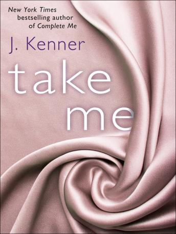 Take Me: A Stark Ever After Novella, J. Kenner